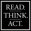 Read. Think. Act.