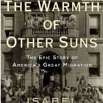 The Warmth of Other Suns – Isabel Wilkerson