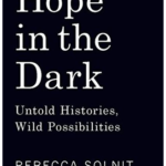 Hope in the Dark – Rebecca Solnit
