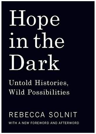 Hope in the Dark – Rebecca Solnit