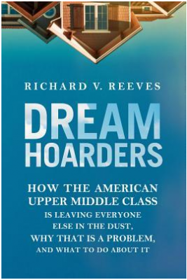 Dream Hoarders Richard Reeves
