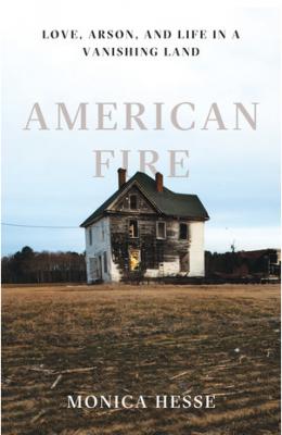American Fire Monica Hesse
