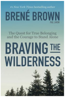 Braving the Wilderness Brené Brown