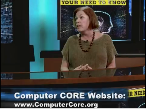 Computer CORE with Lynn O'Connell – Your Need to Know