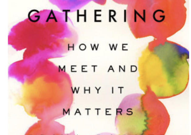 The Art of Gathering – Priya Parker